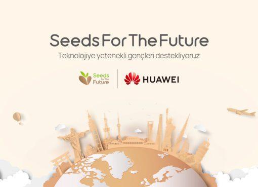 Huawei projesi 'Gelecek İçin Tohumlar' başvuruları başlıyor